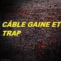 Câble Gaine et Trap