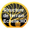 Structures de terrain échelle HO
