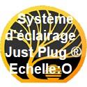 Système d'éclairage Just Plug ® échelle O