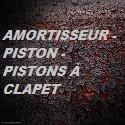 Amortisseur - Piston - Pistons à clapet