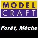Forêt, Mèche de marque Model Craft