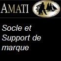 Socle et Support de marque AMATI
