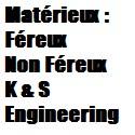 Ferreux Non ferreux et Alliage de marque : K & S Engineering